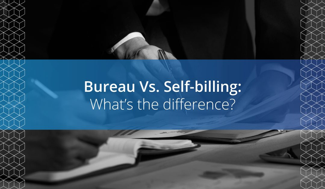 Bureau Vs. Self-billing: What's the difference?