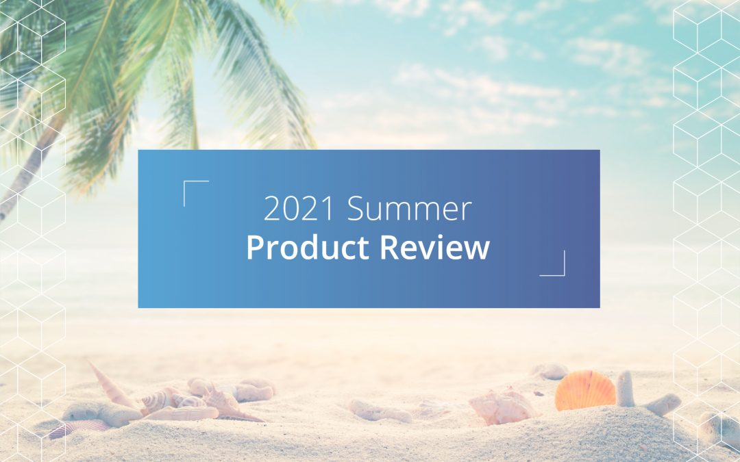2021 Summer Product Review